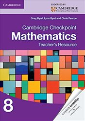 Cambridge Checkpoint Mathematics Teachers Resource 8   - Byrd, Greg
