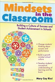 Mindsets in the Classroom : Building a Culture of Success and Student Achievement in Schools - Ricci, Mary Cay