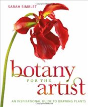 Botany for the Artist : An Inspirational Guide to Drawing Plants - Simblett, Sarah