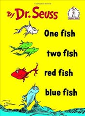 One Fish, Two Fish, Red Fish, Blue Fish (I can read it all by myself beginner books) - Seuss, Dr.