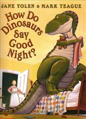 How Do Dinosaurs Say Good Night  - Yolen, Jane