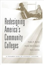 Redesigning Americas Community Colleges - Bailey, Thomas R.