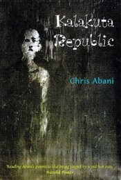 Kalakuta Republic : A Book of Poetry - Abani, Christopher