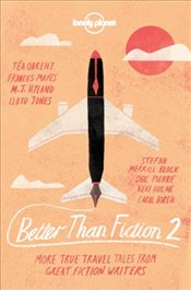 Better than Fiction 2 : True Travel Tales From Great Fiction Writers -LP- - Eggers, Dave