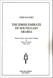 Idrisi Emirate of South East Arabia : Giado (Libya) Jizan (Saudi Arabia) Sanaa (Yemen) 1767-1973 - Baldry, John