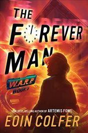 Warp Book 3 the Forever Man - Colfer, Eoin