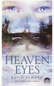 [Heaven Eyes] (By: David Almond) [published: October, 2002] - Almond, David