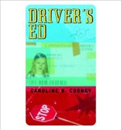 [( Drivers Ed )] [by: Caroline B. Cooney] [Feb-2003] - Cooney, Caroline B.