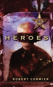 Heroes: A Novel - Cormier, Robert