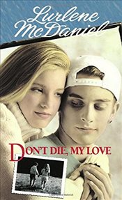 Dont Die, My Love - McDaniel, Lurlene