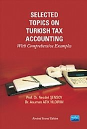 Selected Topics on Turkish Tax Accounting : With Comprehensive Examples - Şensoy, Necdet