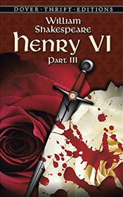 Henry VI : Part III   - Shakespeare, William