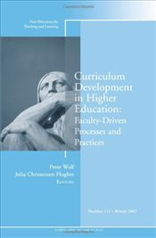 Curriculum Development in Higher Education: Faculty-Driven Processes and Practices: New Directions f - WOLF, PETER