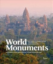 World Monuments : 50 Irreplaceable Places to Champion Around the World - Aciman, Andre