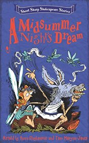 Short, Sharp Shakespeare Stories : Midsummer Nights Dream - Claybourne, Anna