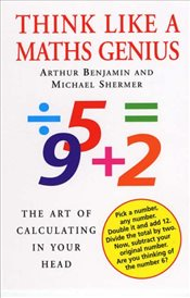 Think Like a Maths Genius : The Art of Calculating in Your Head - Benjamin, Arthur