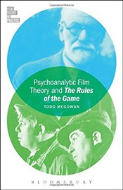 Psychoanalytic Film Theory and the Rules of the Game  - McGowan, Todd