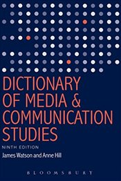 Dictionary of Media and Communication Studies - Watson, James
