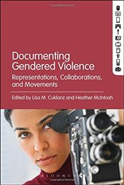 Documenting Gendered Violence : Representations, Collaborations, and Movements - Cuklanz, Lisa M.