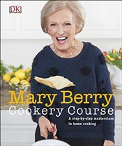 Mary Berry Cookery Course - Berry, Mary
