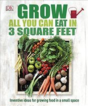 Grow All You Can Eat In Three Square Feet -