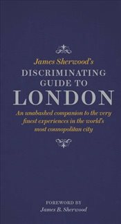 James Sherwoods Discriminating Guide to London - Sherwood, James