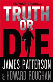 Truth or Die - Patterson, James
