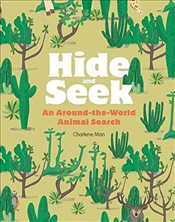 Hide and Seek : An Around-the-World Animal Search - Man, Charlene