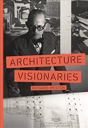 Architecture Visionaries - Weston, Richard