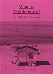 What is Architecture? : And 100 Other Questions - Waern, Rasmus