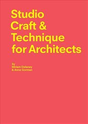 Studio Craft and Technique for Architects - Delaney, Miriam