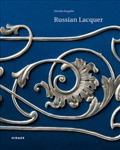 Russian Lacquer : The Museum of Lacquer Art Collection - Kopplin, Monika