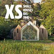 XS : Small Houses Big Time - Baker, Lisa