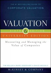 Valuation 6e : Measuring and Managing the Value of Companies - Koller, Tim