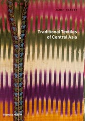 Traditional Textiles of Central Asia  - Harvey, Janet