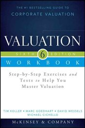 Valuation Workbook 6e : Step-by-Step Exercises and Tests to Help You Master Valuation   - Koller, Tim