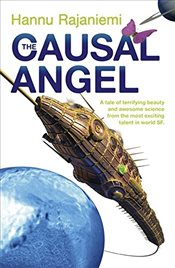 Causal Angel : Quantum Thief 3 - Rajaniemi, Hannu