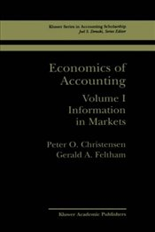 Economics of Accounting : Information in Markets : Volume 1 - Christensen, Peter Ove