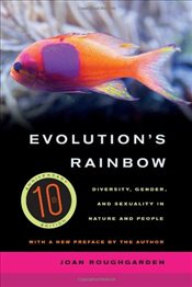 Evolutions Rainbow 3e : Diversity, Gender and Sexuality in Nature and People - Roughgarden, Joan