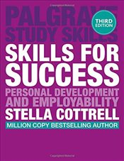 Skills for Success : Personal Development and Employability - Cottrell, Dr Stella