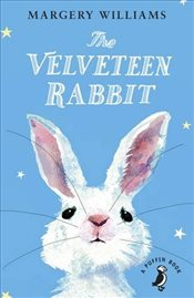 Velveteen Rabbit : Or How Toys Became Real - Williams, Margery