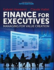 Finance for Executives 5e : Managing for Value Creation - Hawawini, Gabriel