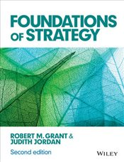 Foundations of Strategy 2e - Grant, Robert M.