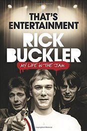 Thats Entertainment : My Life in the Jam - Buckler, Rick