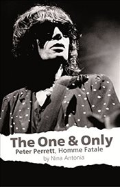 One & Only : Peter Perrett, Homme Fatale - Nina, Antonia