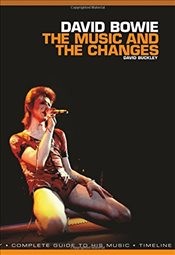 David Bowie The Music & The Changes : Complete Guide to the Music of - Buckley, David
