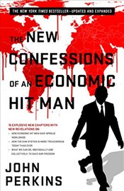 New Confessions of an Economic Hit Man - Perkins, John
