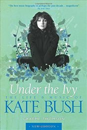 Kate Bush : Under the Ivy - Thomson, Graeme