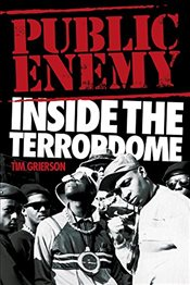 Public Enemy : Inside the Terrordome - Grierson, Tim