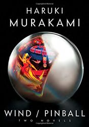 Wind/Pinball : Two Novels - Murakami, Haruki